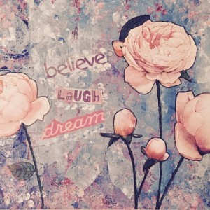 believe laugh dream