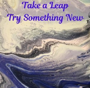 take a leap try something new